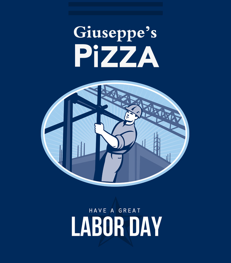 Giuseppe's Pizza wishes you a great Labor Day 2015